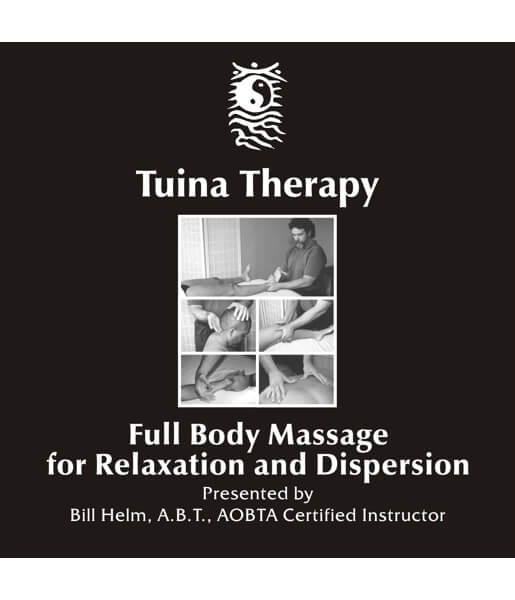 Tuina Massage Full Body Relaxation & Dispersion Video on DVD - Bill Helm