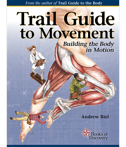 Trail Guide to Movement Building the Body in Motion Textbook - 1st Edition