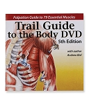 Trail Guide To The Body Anatomy & Palpation Video on DVD - 5th Edition