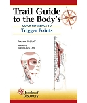 Trail Guide to the Body's Quick Reference to Trigger Points Book