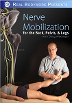 Nerve Mobilization The Lower Body Video on DVD - Real Bodywork