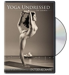 Yoga Undressed The Intermediate Practice - Naked Yoga Video on DVD