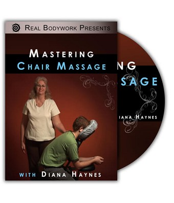 Mastering Chair Massage Video on DVD - Real Bodywork